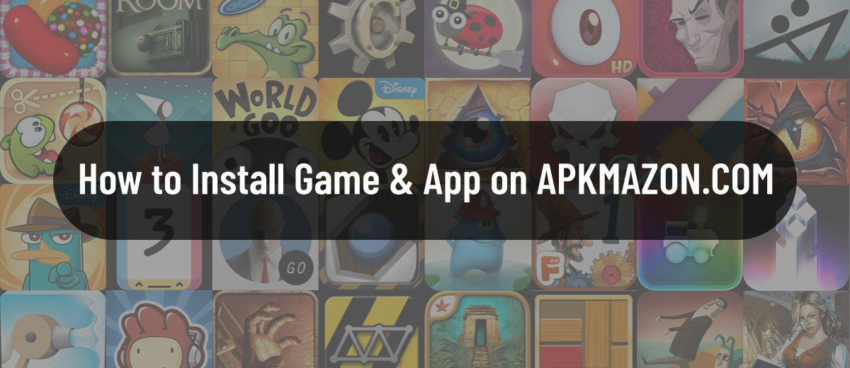How to install game and app on apkmazon