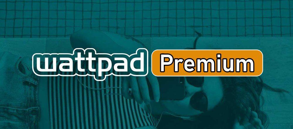 Wattpad Premium features